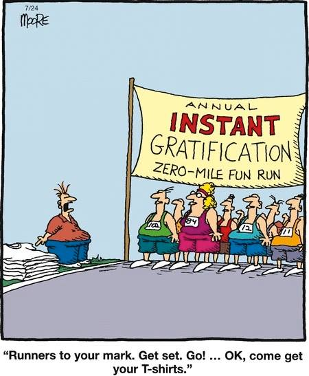 instant gratification