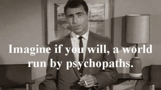 imagine a world run by psychos