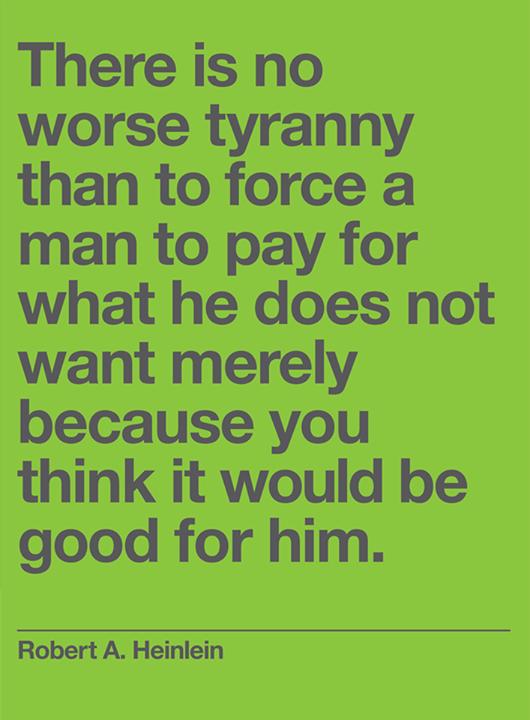 Heinlein No worse tyranny