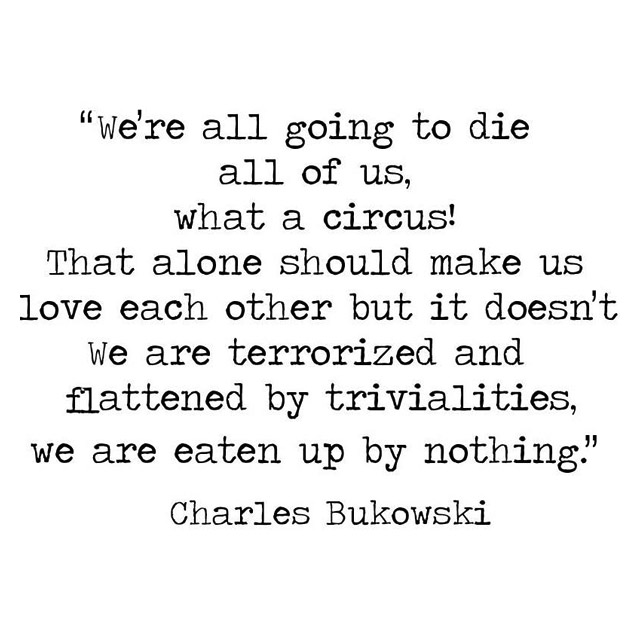 bukowski we are going to die