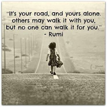 Rumi None can walk it for you